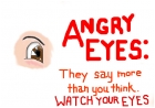 Angry Eyes!