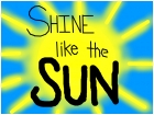 shine like the sun