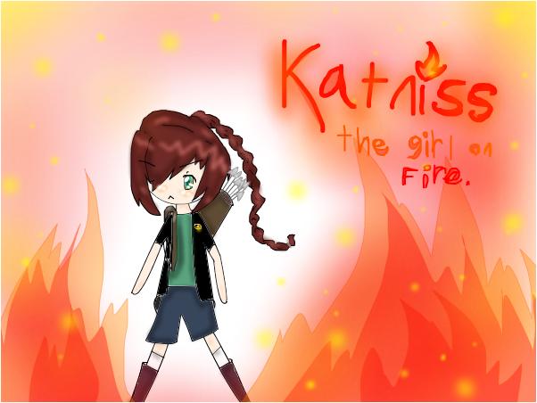 Katniss, The Girl on Fire.