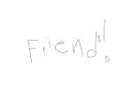 Friend?