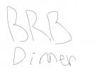 BRB dinner Sorry...