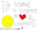 im bored-_-