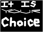 it is your choice (video)