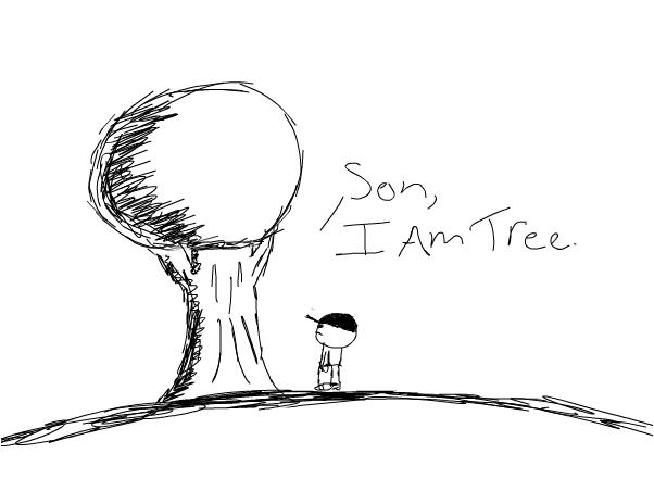 Son...I am tree