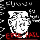 FUUU troll face EPIC FAIL