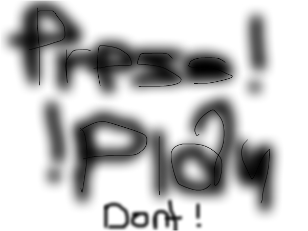 YOU WANT PRESS IT BUT DONT