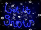 let it snow!!!!
