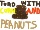 Turd with corn and peanuts