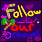folow your dreams
