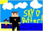 sky loves butter