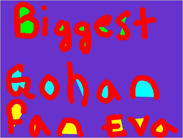 Biggest GOHAN fan EVA