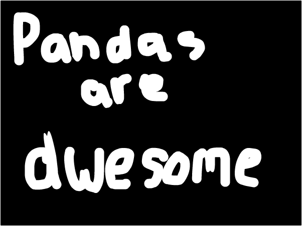 Pandas are awesome