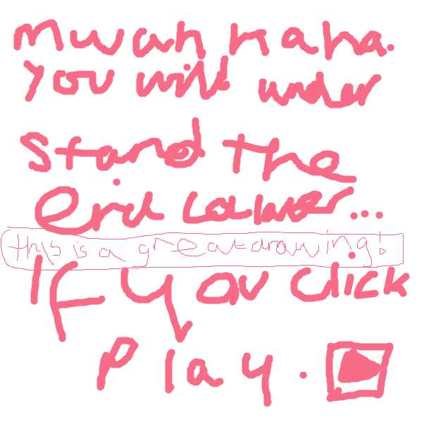 the best drawing ever, click play & you can see it