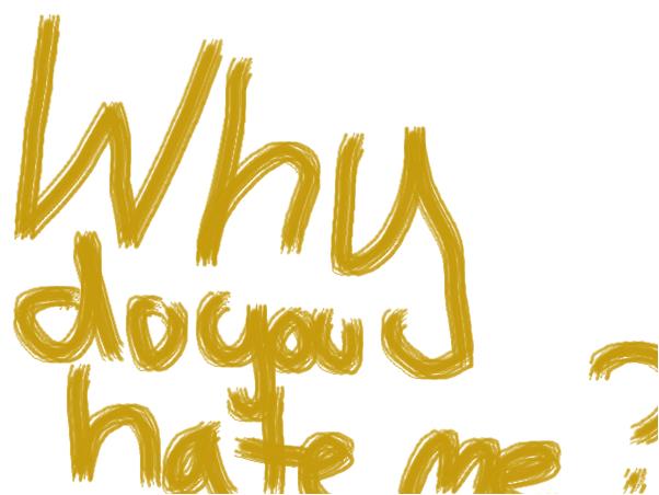 WHY DO YOU HATE ME BRAMBLE!??