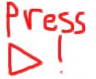press play!