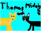 Thomas and midnight