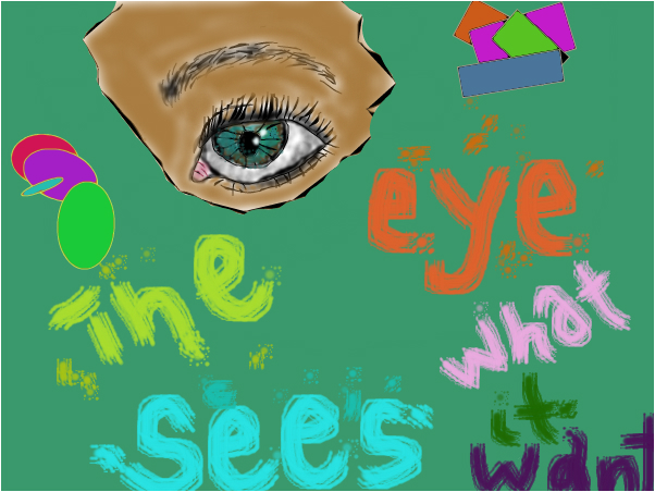 The eye sees what it wants