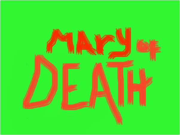 mary of death