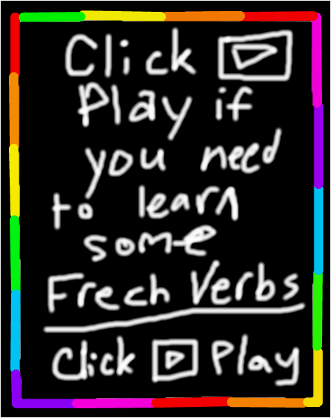 CLICK PLAY IF YOU WANT TO LEANR FRENCH VERBS