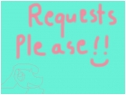 REQUESTS!